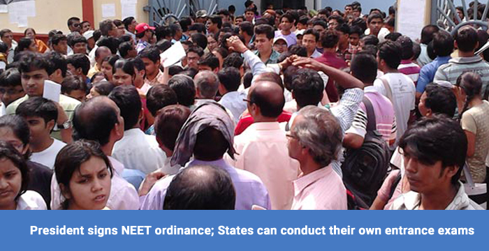 President signs NEET ordinance; States can conduct their own entrance exams