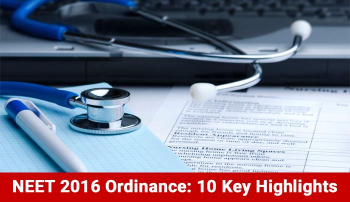 NEET 2016 Ordinance: 10 Key Highlights