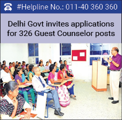 Delhi Govt invites applications for 326 Guest Counselor posts