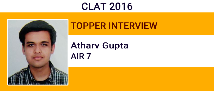 CLAT 2016 Topper Interview: Learn time-management skill for cracking exam, says Atharv Gupta, AIR 7
