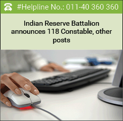 Indian Reserve Battalion announces 118 Constable, other posts