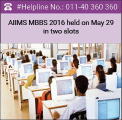 AIIMS MBBS 2016 held on May 29 in two slots