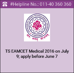TS EAMCET Medical 2016 on July 9; apply before June 7