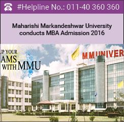 Maharishi Markandeshwar University conducts MBA Admission 2016