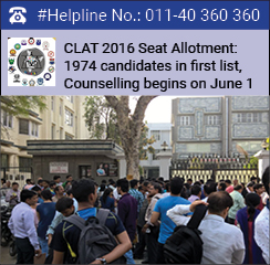 CLAT 2016 Seat Allotment: 1974 candidates in first list, Counselling begins on June 1