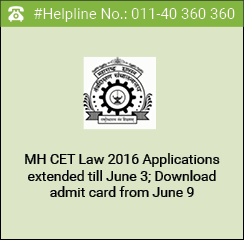MH CET Law 2016 Applications extended till June 3; Download admit card from June 9