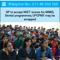UP to accept NEET scores for MBBS, Dental programmes; UPCPMT may be scrapped