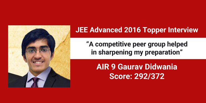 JEE Advanced 2016 Topper Interview: AIR 9 Gaurav Didwania says a competitive peer group helped sharpen his preparation