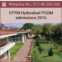 EPTRI Hyderabad PGDM admissions 2016