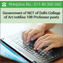 Government of NCT of Delhi College of Art notifies 108 Professor Posts