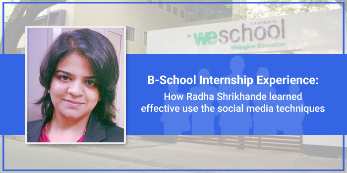 B-School Internship Experience: How Radha Shrikhande learned effective use the social media techniques