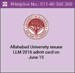 Allahabad University issues LLM 2016 Admit Card on June 15