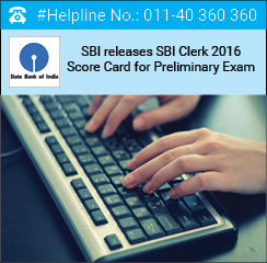 SBI releases SBI Clerk 2016 Score Card for Preliminary Exam