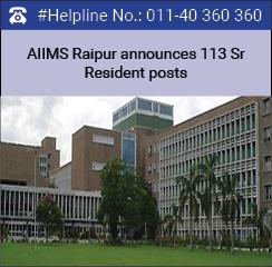AIIMS Raipur announces 113 Sr Resident posts