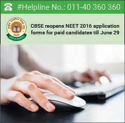 CBSE reopens NEET 2016 application forms for paid candidates till June 29