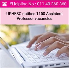 UPHESC notifies 1150 Assistant Professor Vacancies