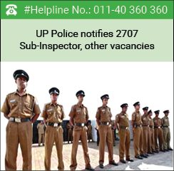 UP Police notifies 2707 Sub-Inspector, other vacancies
