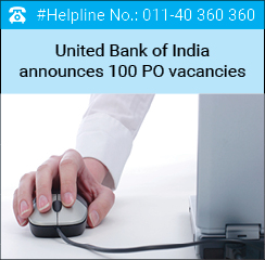 United Bank of India announces 100 PO vacancies