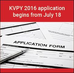 KVPY 2016 application begins from July 18