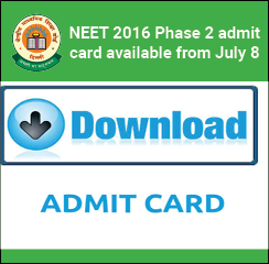 NEET 2016 Phase 2 admit card available from July 8