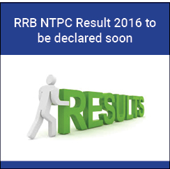 RRB NTPC Result 2016 to be declared soon