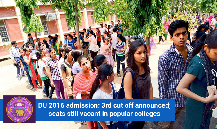 DU 2016 admission: 3rd cut off announced; seats still vacant in popular colleges