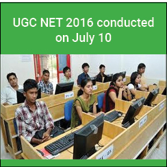 UGC NET 2016 conducted on July 10
