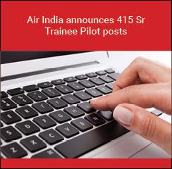 Air India announces 415 Sr Trainee Pilot posts