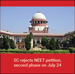 SC rejects NEET petition, second phase on July 24