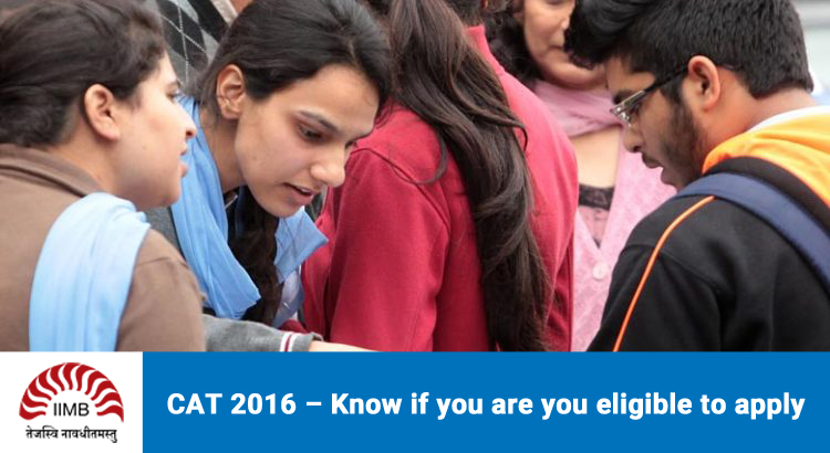 CAT 2016 - Know if you are eligible to apply