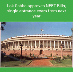 Lok Sabha approves NEET Bills; single entrance exam from next year