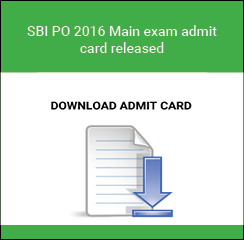 SBI PO 2016 Main exam admit card released on July 20
