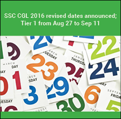 SSC CGL 2016 revised dates announced; Tier 1 from Aug 27 to Sep 11