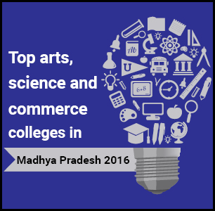 Top Arts, Science and Commerce Colleges in Madhya Pradesh 2016