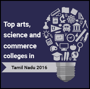 Top Arts, Science and Commerce Colleges in Tamil Nadu 2016