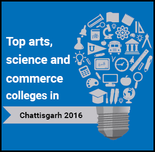 Top Arts, Science and Commerce Colleges in Chhattisgarh 2016