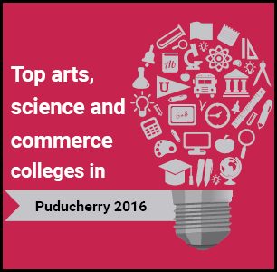 Top Arts, Science and Commerce Colleges in Puducherry 2016