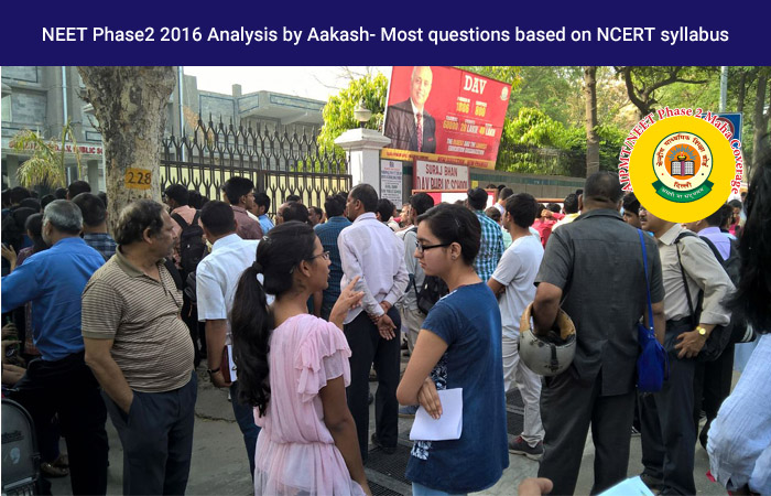 NEET Phase2 2016 Analysis by Aakash- Most questions based on NCERT syllabus