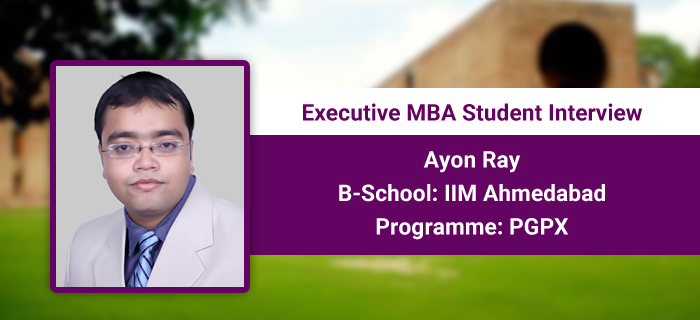 The programme provides much needed industrial and international exposure, says Ayon Ray, PGPX 2017 student at IIM Ahmedabad