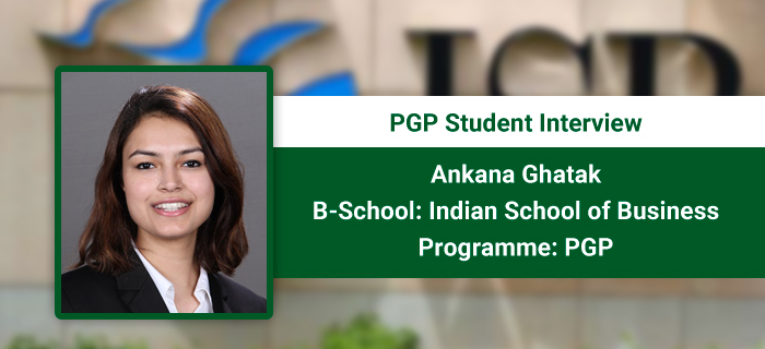 Networking opportunity with peers and mentors is the biggest takeaway, says Ankana Ghatak, PGP 2017, ISB