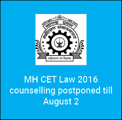 MH CET Law 2016 Counselling postponed till August 2