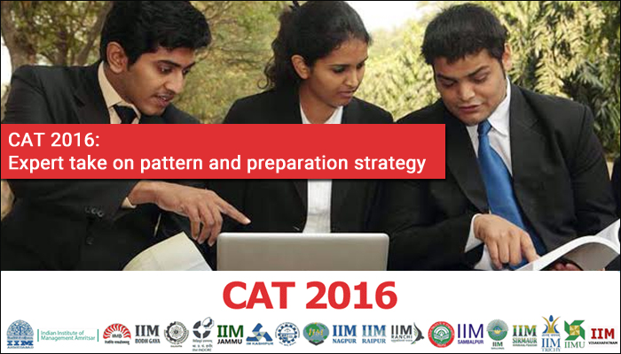 CAT 2016: Expert take on pattern and preparation strategy