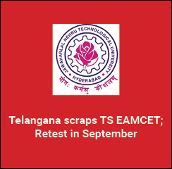Telangana scraps TS EAMCET; Retest in September