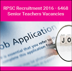 RPSC Recruitment 2016 - 6468 Senior Teachers Vacancies