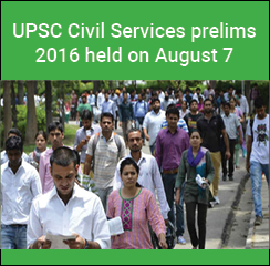 UPSC Civil Services prelims 2016 held on August 7
