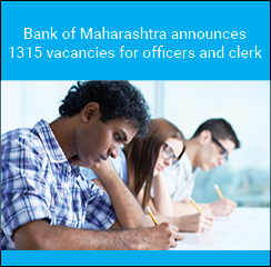 Bank of Maharashtra announces 1315 vacancies for officers and clerk
