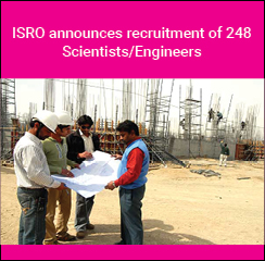 ISRO announces recruitment of 248 Scientists/ Engineers