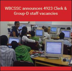 WBCSSC announces 4923 Clerk & Group-D staff vacancies