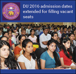 DU 2016 admission dates extended for filling 6500 vacant seats