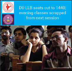 DU LLB seats cut to 1440; evening classes scrapped from next session
